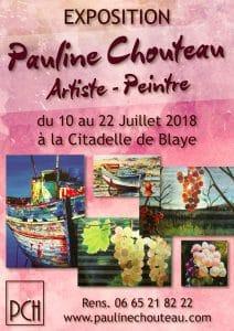 Pauline Chouteau - Exposition à la Citadelle de Blaye - 10 au 22 Juillet 2018